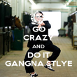 GO CRAZY AND DO IT GANGNA STLYE - Personalised Poster large