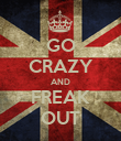 GO CRAZY AND FREAK OUT - Personalised Poster large