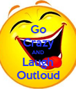 Go Crazy AND Laugh Outloud - Personalised Poster large