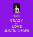 GO CRAZY AND LOVE JUSTIN BIEBER - Personalised Poster large