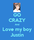 GO CRAZY And Love my boy Justin - Personalised Poster large