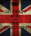 GO CRAZY AND  LOVE ONE  DIRECTION - Personalised Poster large