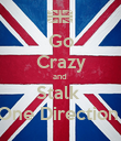 Go Crazy and  Stalk  One Direction  - Personalised Poster large