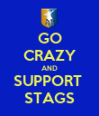 GO CRAZY AND SUPPORT  STAGS - Personalised Poster large