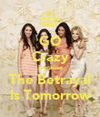 GO Crazy Because The Betrayal Is Tomorrow - Personalised Poster large