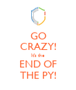 GO CRAZY! It's the END OF THE PY! - Personalised Poster large