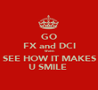 GO FX and DCI then SEE HOW IT MAKES U SMILE  - Personalised Poster large