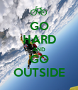 GO HARD AND GO OUTSIDE - Personalised Poster large