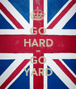 GO HARD or GO YARD - Personalised Poster large