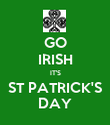 GO IRISH IT'S ST PATRICK'S DAY - Personalised Poster large