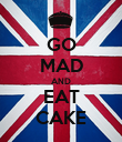 GO MAD AND EAT CAKE - Personalised Poster large
