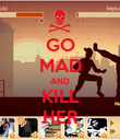 GO MAD AND KILL HER - Personalised Poster large