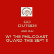 GO OUTSIDE AND RUN W/ THE PHIL.COAST  GUARD THIS SEPT 1! - Personalised Poster large