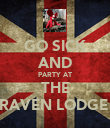 GO SICK AND PARTY AT THE RAVEN LODGE  - Personalised Poster large
