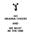 GO SMANSA CHEERS AND WE MUST BE THE ONE - Personalised Poster large