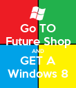 Go TO Future Shop AND GET A Windows 8 - Personalised Poster large