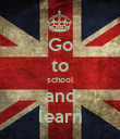 Go to school and learn - Personalised Poster large