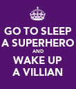 GO TO SLEEP A SUPERHERO AND WAKE UP A VILLIAN - Personalised Poster large