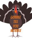 Gobble till  you wobble - Personalised Poster large