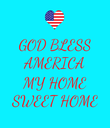 GOD BLESS AMERICA  MY HOME SWEET HOME - Personalised Poster large