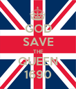 GOD SAVE THE QUEEN 1690 - Personalised Poster large