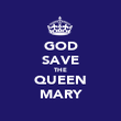 GOD SAVE THE QUEEN MARY - Personalised Poster large