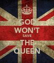 GOD WON'T SAVE THE QUEEN - Personalised Poster large