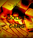 GOLDIE  GANG  - Personalised Poster large
