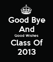 Good Bye And Good Wishes Class Of 2013 - Personalised Poster large