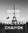 GOOD  LUCK MUHAMMAD AKRAM FINAL EXAM CHAIYOK - Personalised Poster large