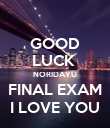 GOOD LUCK  NORIDAYU FINAL EXAM I LOVE YOU - Personalised Poster large