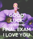 GOOD LUCK YUSRA AFIFAH FINAL EXAM I LOVE YOU - Personalised Poster large