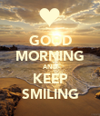 GOOD MORNING AND KEEP SMILING - Personalised Poster large