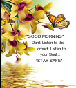 *GOOD MORNING*     Don't Listen to the          crowd: Listen to            - Personalised Poster large