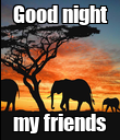 Good night my friends - Personalised Poster large
