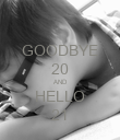 GOODBYE 20 AND HELLO 21 - Personalised Poster large