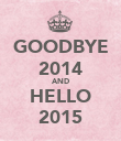 GOODBYE 2014 AND HELLO 2015 - Personalised Poster large