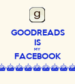 GOODREADS IS MY FACEBOOK ^^^^^^^^^^^^ :D - Personalised Poster large