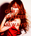 GORJESS SPAZZER as ALWAYS  - Personalised Poster large