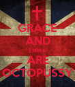 GRACE AND EMMA ARE OCTOPUSSY - Personalised Poster large