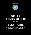 GREAT DRINKS OFFERS FROM 8:30 - 10pm \0/\o/\O/\o/\0/ - Personalised Poster large