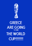 GREECE  ARE GOING TO WIN THE WORLD  CUP!!!!!!!!! - Personalised Poster large