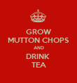 GROW MUTTON CHOPS AND DRINK  TEA - Personalised Poster large