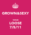 GROWN&SEXY  VENUE LOOSE 7/5/11 - Personalised Poster large