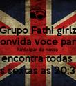Grupo Fathi girlz convida voce para Participar do nosso  encontra todas  as sextas as 20;30 - Personalised Poster large