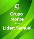 Grupo  Monte Sinai Lider: Samuel  - Personalised Poster large