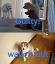 Guilty!    walk it out - Personalised Poster large