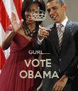GURL..... VOTE  OBAMA - Personalised Poster large
