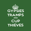 GYPSIES TRAMPS AND CUP THIEVES - Personalised Poster large