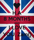 H.A 8 MONTHS AND I LOVE YOU, Zam{} - Personalised Poster large